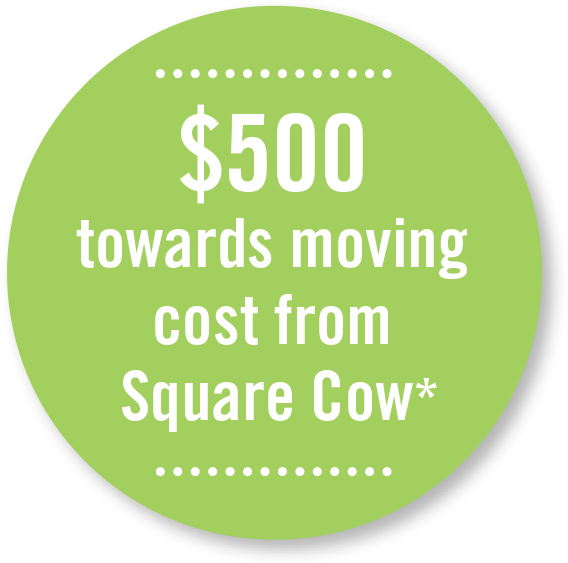 $500 towards moving cost from Square Cow